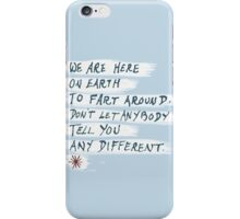 Fart around... iPhone Case/Skin