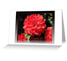 Hi! Remember Me?  - Dreamy Red Dahlias Greeting Card Greeting Card