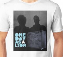 One Day As A Lion Unisex T-Shirt