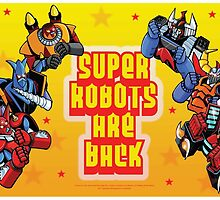 The Super Robots Are Back by fbwash70