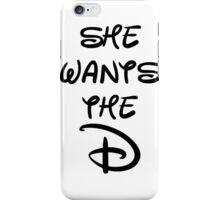 She Wants The D (Disney) iPhone Case/Skin