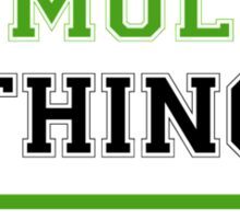 It's a TUMULTY thing, you wouldn't understand !! Sticker