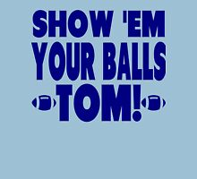 Show Them Your Balls Tom - blue  Unisex T-Shirt