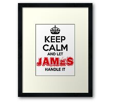 Keep Calm and Let James Handle It Framed Print