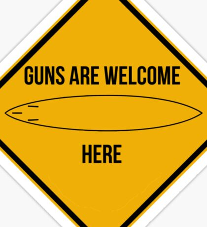 Guns are welcome here caution sign -SURF PARODY- Sticker