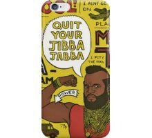 jibba jabba iPhone Case/Skin