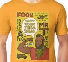 jibba jabba Unisex T-Shirt