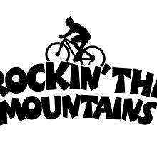 Rockin' the Mountains Mountainbiking by theshirtshops
