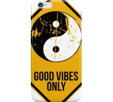 Yin yan - Good vibes only - Distressed version iPhone Case/Skin