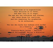 On Fanaticism by Francois Marie Arouet Voltaire  Photographic Print