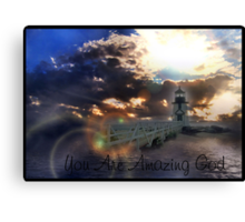 You Are Amazing God !!!!!!!!!!!!! Canvas Print