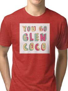 You Go, Glen Coco! Tri-blend T-Shirt