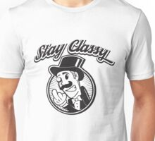 Stay Classy Unisex T-Shirt