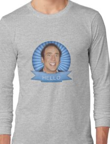 Nicolas Cage - HELLO w/Banner Long Sleeve T-Shirt