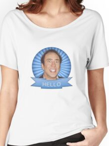 Nicolas Cage - HELLO w/Banner Women's Relaxed Fit T-Shirt