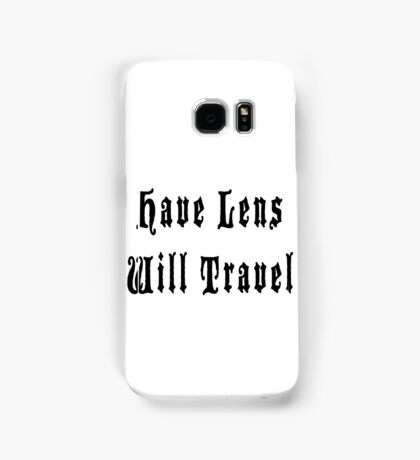 Have Lens Will Travel Samsung Galaxy Case/Skin