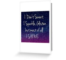 galaxy space I don't sweat I Sparkle Greeting Card