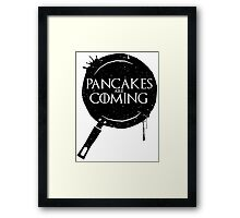 Pancakes Are Coming- Black Version Framed Print