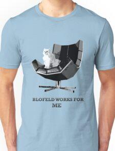 Blofeld works for ME Unisex T-Shirt