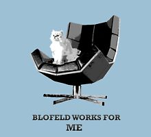 Blofeld works for ME Unisex T-Shirt