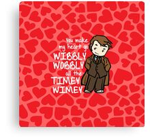You Make My Heart Go Wibbly Wobbly Canvas Print