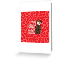 You Make My Heart Go Wibbly Wobbly Greeting Card