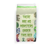 No Monsters Under the Bed Duvet Duvet Cover