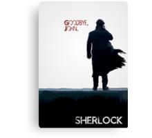 Sherlock: Goodbye John Canvas Print