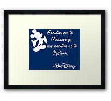 Growing Up is Optional Framed Print