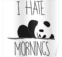 I Hate Morning Panda Poster