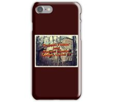"""""""Crappie Fishin' and Rodent Huntin' Lodge, Local 17""""... prints and products iPhone Case/Skin"""
