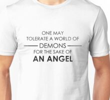 One may tolerate a world of demons for the sake of an angel Unisex T-Shirt