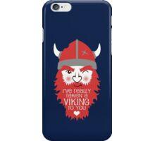 Viking to you iPhone Case/Skin