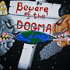 BEWARE OF THE DOGMA by RichardBrain