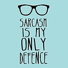 Sarcasm is my Only Defence by Rebecca Tyrrell