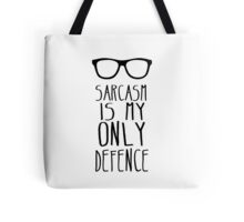 Sarcasm is my Only Defence Tote Bag