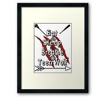 Eat Sleep Breathe Teen Wolf Framed Print
