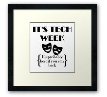 It's Tech Week Framed Print