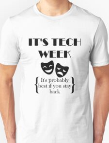 It's Tech Week T-Shirt