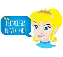 Real princesses never poop Photographic Print