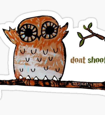 Don't Shoot Owl Sticker