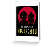 The Adventures of Varrick & Zhu Li Greeting Card