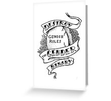 destroy the gender binary! Greeting Card