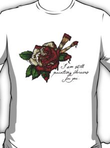 Painting Flowers  T-Shirt
