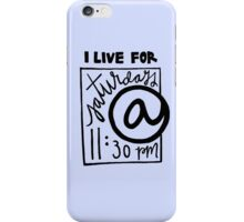 I Live for SNL iPhone Case/Skin