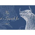 No. That's Spanish for 'no'. by HardlyQuinn