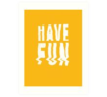 Have fun #2 Art Print
