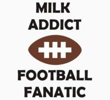Milk Addict, Football Fanatic - Baby Onesie Kids Clothes