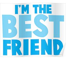 I'm the BEST FRIEND in blue Poster