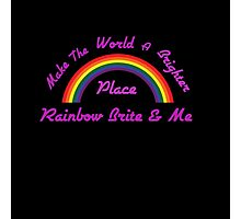 Rainbow Brite and Me Photographic Print